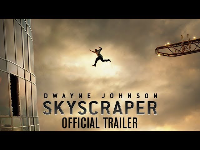 Skyscraper - Official Trailer