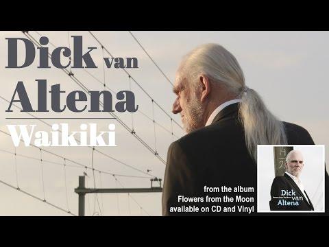 Dick van Altena- Waikiki Official Video