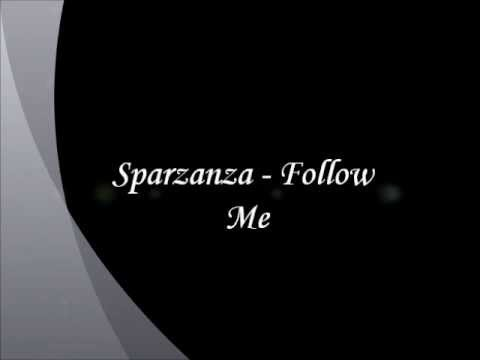Sparzanza - Follow Me [Lyrics]