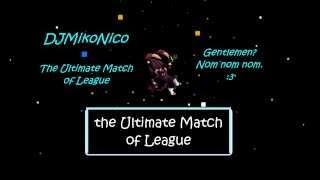 [DJMikoNico] - The Ultimate Showdown (League Parody)