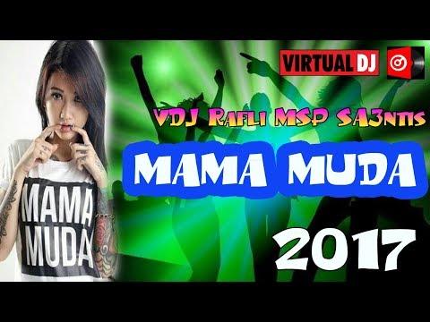VDJ Rafli MSP SA3NTIS |  Mama Muda | Virtual DJ