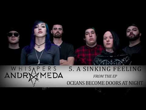 "Whispers of Andromeda - ""A Sinking Feeling"""