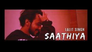 Lalit Singh - Saathiya