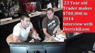 [ Forex Trading ]   23 Year old Trader makes $700,000 in 2014 - Interview with DerrickJLeon
