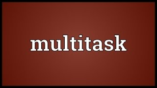 Multitask Meaning