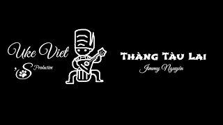 Ukulele Tutorial - Thằng Tàu Lai - Jimmy Nguyễn - Reggae - Ukulele Viet