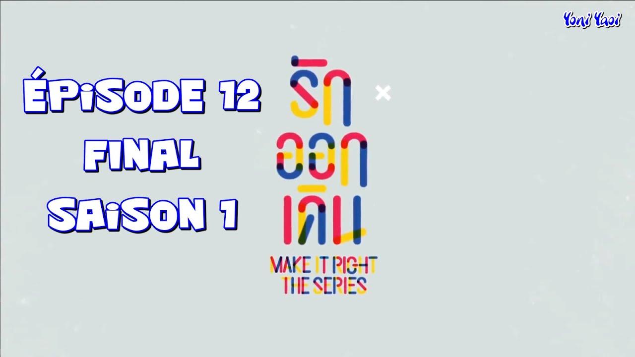 Download [VOSTFR] MAKE IT RIGHT THE SERIES Episode 12 (Fin Saison 1) UnCut HD1080