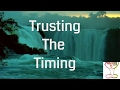 Guided Mindfulness Meditation - Trust The Timing Of Your Life - Positive Meditation *10 Minutes