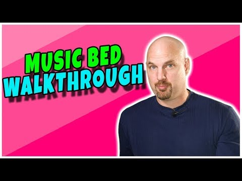 Music Bed Walkthrough