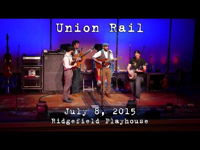 Union Rail: 2015-07-08 - Ridgefield Playhouse; Ridgefield, CT
