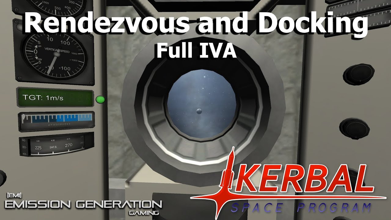 Rendezvous and Docking - Full IVA - Kerbal Space Program ...