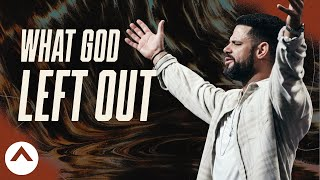 What God Left Out: Flatḃread Faith | Pastor Steven Furtick | Elevation Church