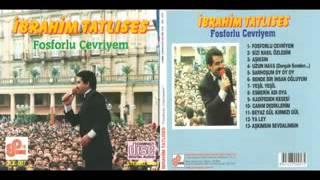 Ibrahim Tatlises   Fosforlu Cevriyem Full Album