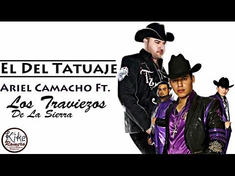 El Del Tatuaje - Ariel Camacho Ft. Los Traviezos De La Sierra (Estudio 2015)