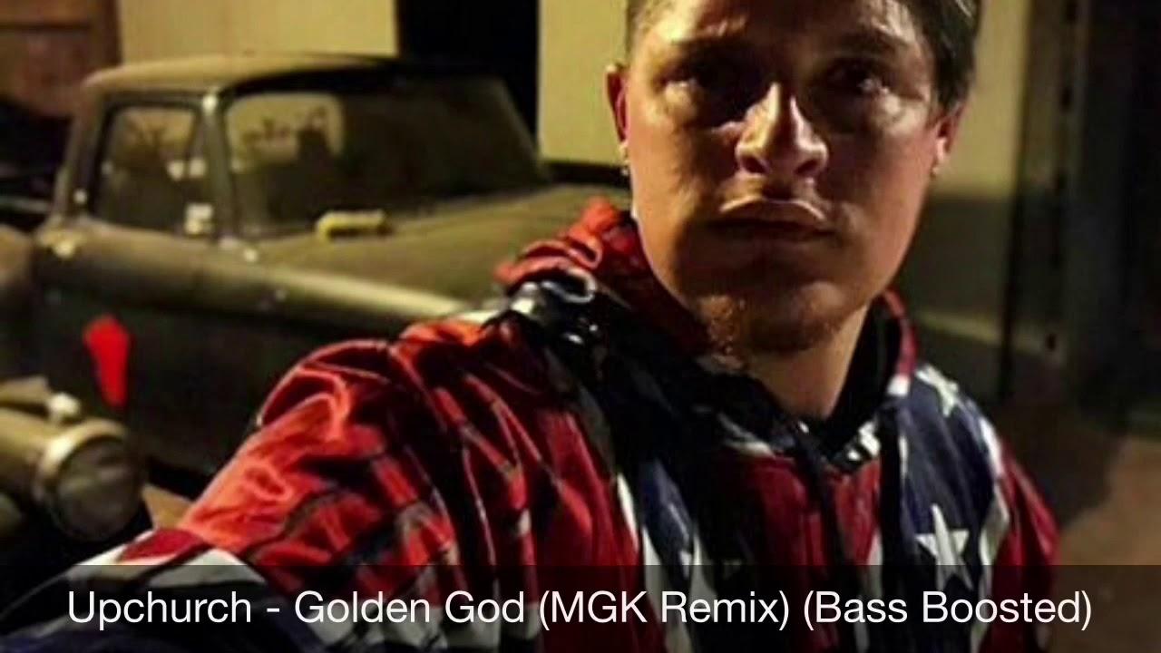 Upchurch - Golden God (MGK Remix) (Bass Boosted)
