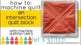 How-To Machine Quilt a Intersection Quilt Block W/Natalia Bonner-Let's Stitch a Block a Day- Day 18