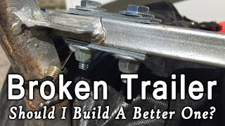 Broken Trailer Frame! - Should I Build A Better Single Wheel Bicycle Trailer?