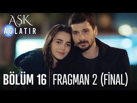 Aşk Ağlatır 16. Bölüm 2. Fragmanı (Final)