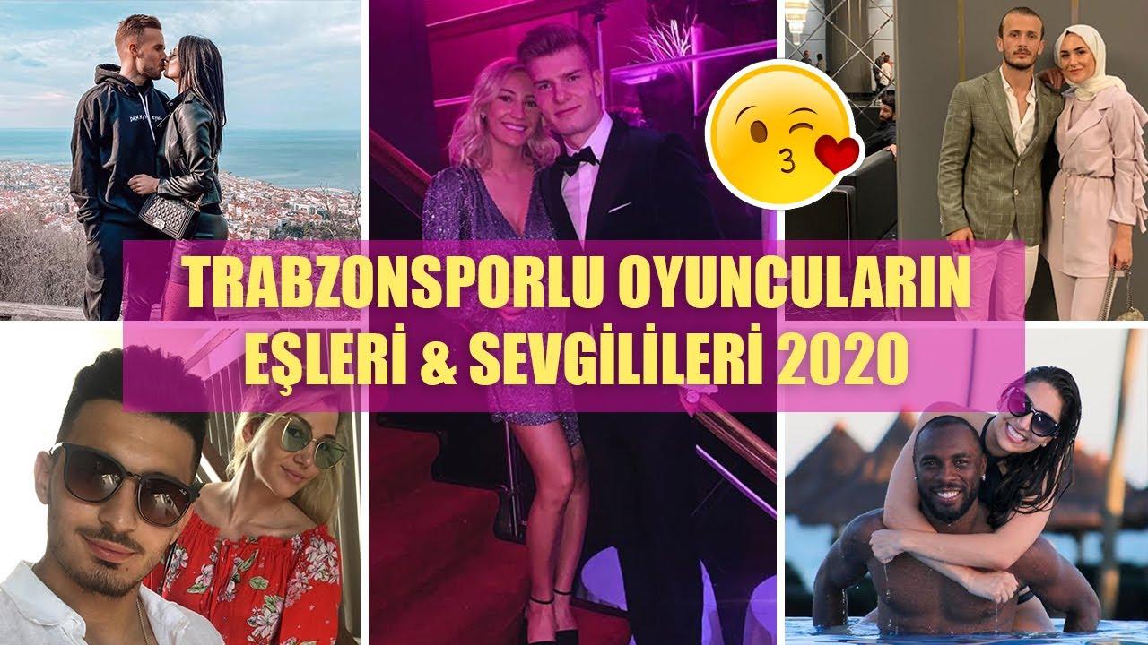 TRABZONSPORLU OYUNCULARIN EŞLERİ & SEVGİLİLERİ 2020