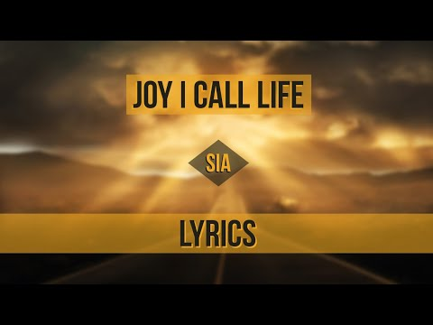 Download Sia - Joy I Call Life (Lyrics) (Unreleased)