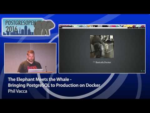 The Elephant Meets the Whale - Bringing PostgreSQL to Production on Docker