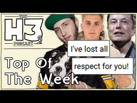 H3 Podcast #23 -  I've Lost All Respect For You ... (Top Of The Week)