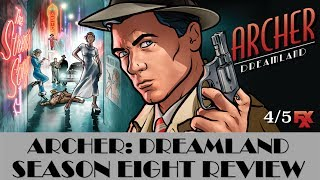 Archer: Dreamland Season Eight Review