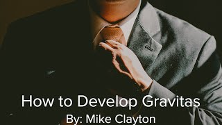 how to develop gravitas