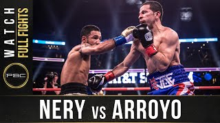 nery vs Arroyo Full Fight: March 16, 2019 - PBC on FOX PPV