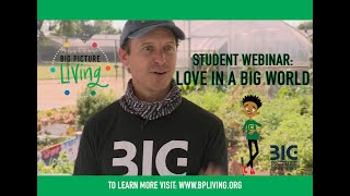 Big Picture Living Student Webinar: Love in a Big World