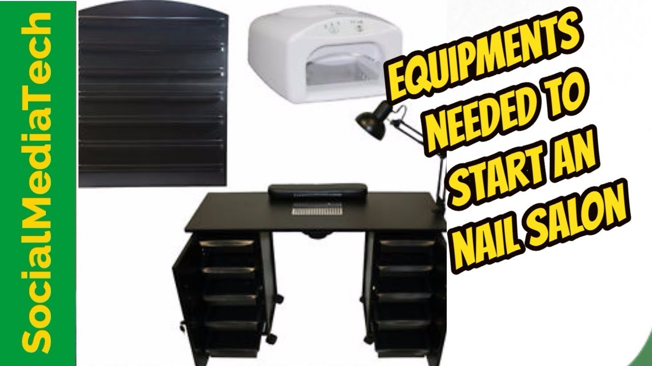 Equipment Needed To Open a Nail Salon - YouTube