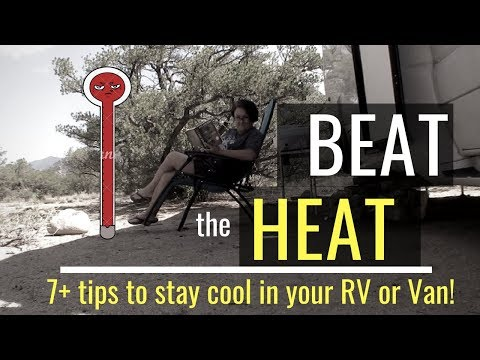 BEAT the HEAT! 7 Tips to Stay Cool in Your RV or Van this Summer