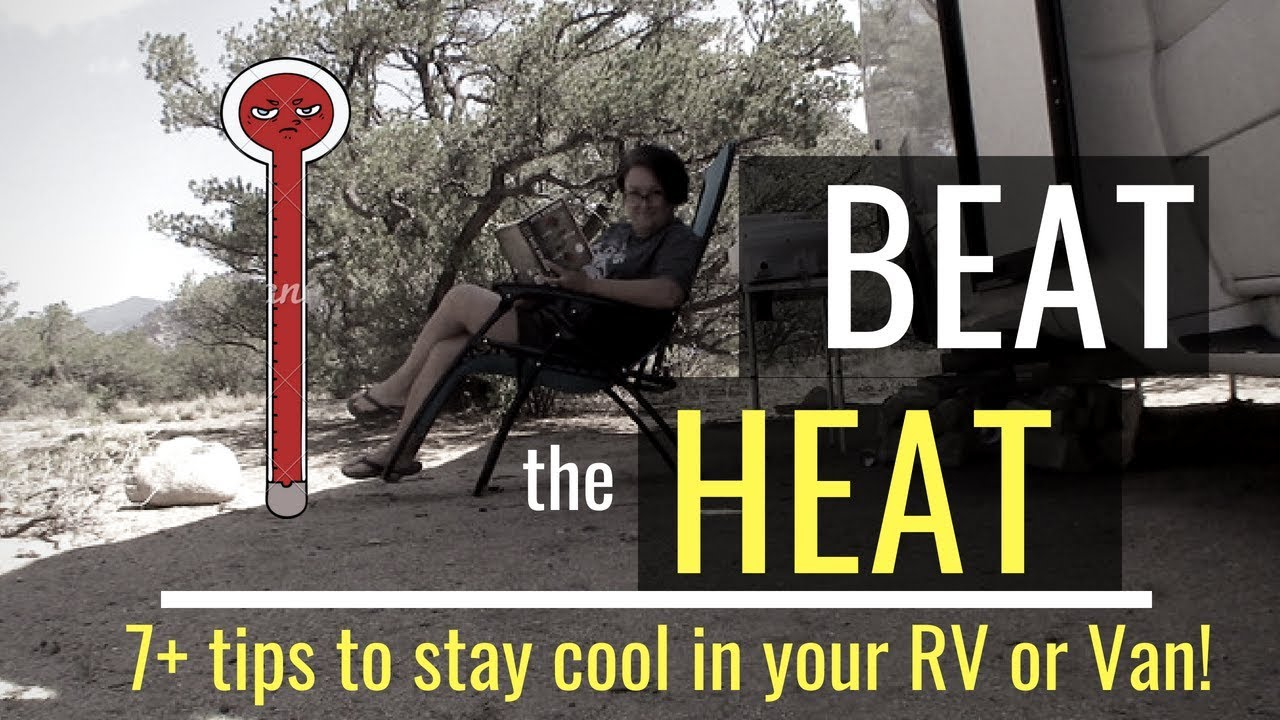 beat-the-heat-7-tips-to-stay-cool-in-your-rv-or-van-this-summer