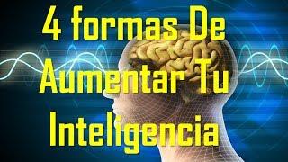 4 Formas De Aumentar Tu Inteligencia