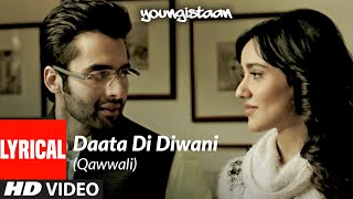 Daata Di Diwani (Qawwali) Youngistaan Full Song (Lyrical) | Jackky Bhagnani, Neha Sharma