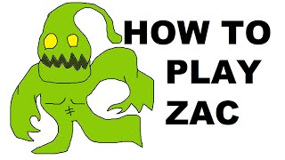 A Glorious Guide on How to Play Zac