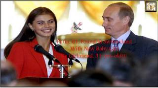 Putin Found In Switzerland Love Child By Girlfriend 31-Yrs-Old | Married