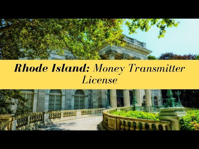 Rhode Island Electronic Money Transfer License (UPDATED FOR 2020)