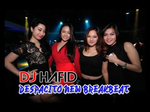 DJ HAFID DESPACITO NEW BREAKBEAT REMIX 2017