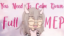 You Need To Calm Down // COMPLETE MEP