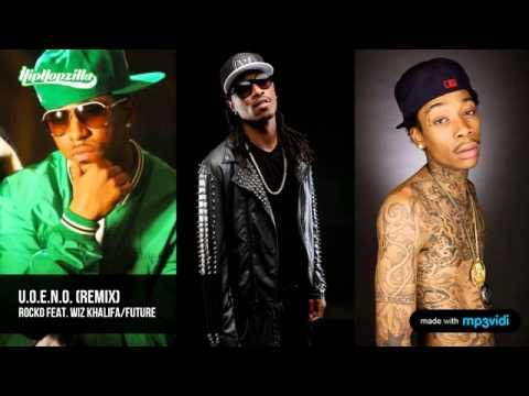 Rocko feat. Wiz Khalifa & Future - U.O.E.N.O. (Remix)