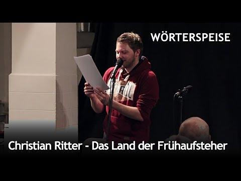 Christian Ritter - Das Land der Frühaufsteher (Wörterspeise - März 2015)
