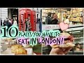 Trying 10 Things You Have to Eat in LONDON!