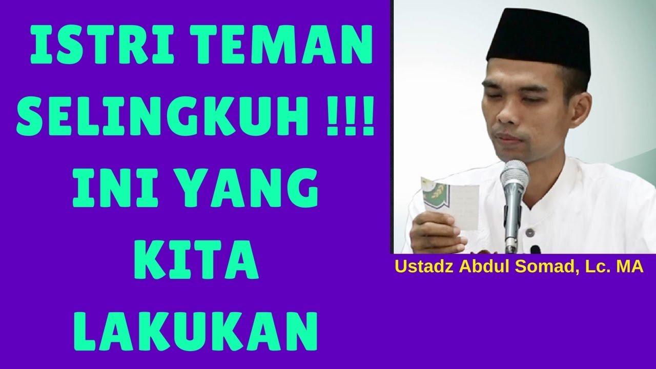 Apa yang harus kita lakukan melihat istri teman selingkuh - Ustadz Abdul Somad Lc. MA