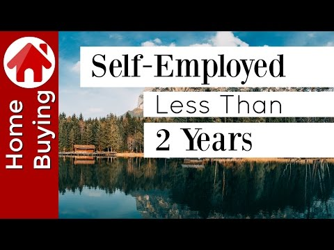 self-employed-less-than-2-years-and-buying-a-house-|-(update-in-video-description-below)