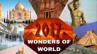 Top 10 Wonders - Top 10 Wonders Of The World 2017