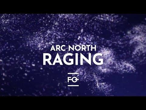 Arc North - Raging [Lyric Video]