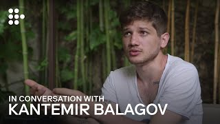 The First Film: An Interview with Kantemir Balagov
