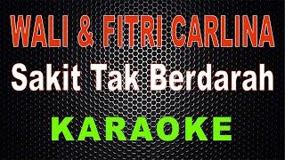 Gambar cover Wali & Fitri Carlina - Sakit Tak Berdarah (Karaoke) | LMusical