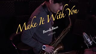 Make It With You - Ben&Ben version (Saxophone Cover) Saxserenade (originally by Bread)